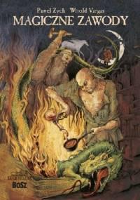 Magiczne zawody. Kowal, czarodziej, alchemik - Paweł Zych, Witold Vargas
