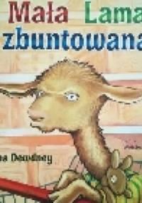 Mała Lama zbuntowana - Anna Dewdney