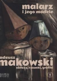 Malarz i jego modele. Tadeusz Makowski – obrazy, rysunki, grafiki - Anna Król