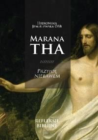 Marana Tha! Przyjdę niebawem. Refleksje biblijne - Hieronima Jemielewska OSB