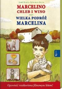 Marcelino Chleb i Wino oraz Wielka podróż Marcelina - José María Sánchez-Silva