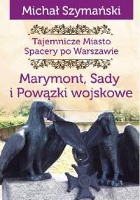 Marymont, Sady i Powązki wojskowe - Michał Szymański