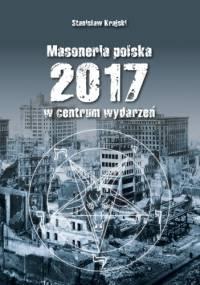 MASONERIA POLSKA 2017 - W CENTRUM WYDARZEŃ - Stanisław Krajski