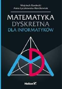 Matematyka dyskretna dla informatyków - Wojciech Kordecki, Anna Łyczkowska-Hanćkowiak