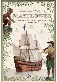 Mayflower. Opowieść o początkach Ameryki - Nathaniel Philbrick