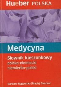 Medycyna. Słownik kieszonkowy polsko-niemiecki niemiecko-polski - Maciej Ganczar, Barbara Rogowska