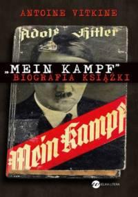 """Mein Kampf"". Biografia książki - Antoine Vitkine"