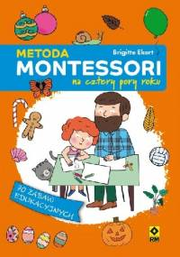 Metoda Montessori na cztery pory roku - Brigitte Ekert
