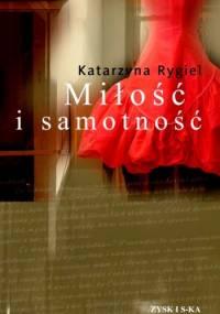 Miłość i samotność - Katarzyna Rygiel