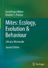 Mites: Ecology, Evolution & Behaviour. Life at a Microscale - Heather Proctor, David Evans Walter