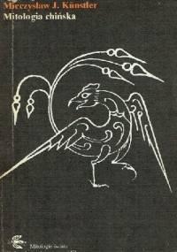 Mitologia chińska - Mieczysław Jerzy Künstler