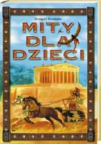 Mity dla dzieci - Grzegorz Kasdepke