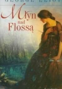 Młyn nad Flossą - George Eliot