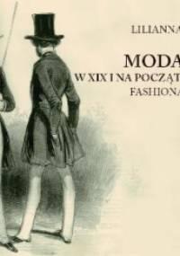 Moda męska w XIX i na początku XX wieku. Fashionable, dandys, elegant - Lilianna Nalewajska