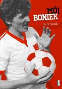 Mój Boniek - Jacek Sarzało