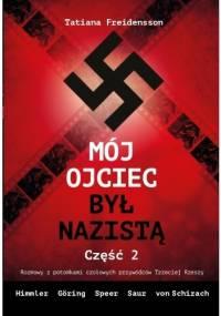 Mój ojciec był nazistą. Część 2 - Tatiana Freidensson