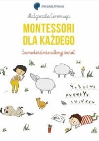 Montessori dla każdego. Samodzielnie odkryj świat - Małgorzata Ceremuga