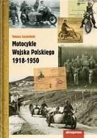Motocykle Wojska Polskiego 1918-1950 - Tomasz Szczerbicki
