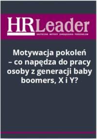 Motywacja pokoleń - co napędza do pracy osoby z generacji baby boomers, X i Y? - Rapacka-Wojdat Magdalena