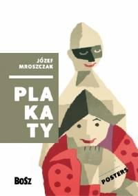 Mroszczak. Plakaty - Dorota Folga-Januszewska