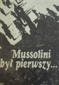 Mussolini był pierwszy... - Jerzy Wojciech Borejsza