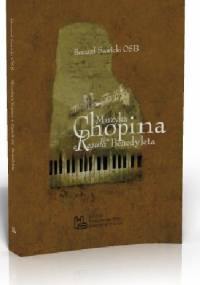Muzyka Chopina a Reguła św. Benedykta - Bernard Sawicki OSB