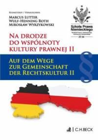 Na drodze do wspólnoty kultury prawnej II. Auf dem Wege zur Gemeinschaft der Rechtskultur II