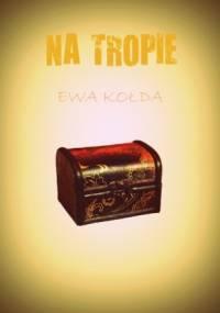Na tropie - Ewa Kołda