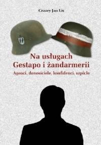 Na usługach gestapo i żandarmerii - Cezary Jan Lis