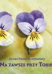 Na zawsze przy Tobie. Perełka 132 - Paweł Szczepański, Anna Szczepańska