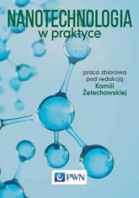 Nanotechnologia w praktyce - Żelechowska Kamila