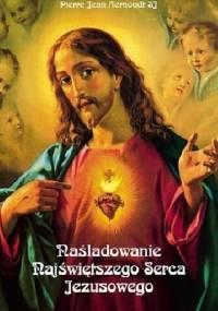 Naśladowanie Najświętszego Serca Jezusowego - Pierre Jean Aernoudt SJ