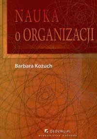 Nauka o organizacji - Barbara Kożuch