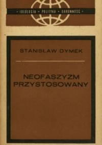 Neofaszyzm przystosowany - Stanisław Dymek