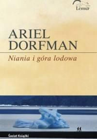 Niania i góra lodowa - Ariel Dorfman