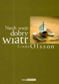 Niech wieje dobry wiatr - Linda Olsson