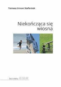 Niekończąca się wiosna - Tomasz Imran Stefaniuk
