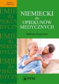 Niemiecki dla opiekunów medycznych - Barbara Rogowska