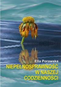 Niepełnosprawność w naszej codzienności - Ella Porawska