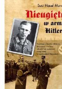 Nieugięty w Armii Hitlera - Susi Hasel Mundy
