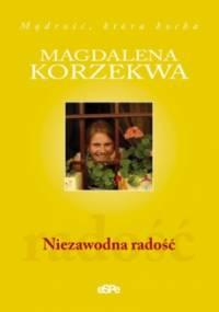 Niezawodna radość - Magdalena Korzekwa