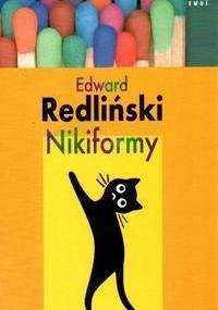 Nikiformy - Edward Redliński