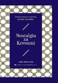 Nostalgia za Kresami Ludowa tkanina wileńska, poleska i huculska - Lidia Zganiacz