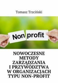 Nowoczesne metody zarządzania i przywództwa w organizacjach typu non-profit - Tomasz Trzciński