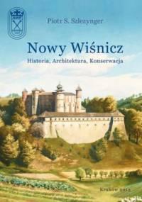 Nowy Wiśnicz - Historia, Architektura, Konserwacja - S. Szlezynger Piotr