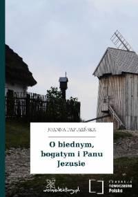 O biednym, bogatym i Panu Jezusie - Joanna Papuzińska, Zofia Kucharczyk