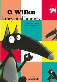 O Wilku, który miał humory - Orianne Lallemand
