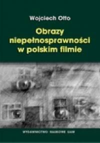 Obrazy niepełnosprawności w polskim filmie - Wojciech Otto