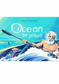 Ocean to pikuś - Łukasz Wierzbicki