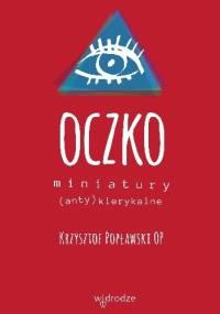 Oczko. Miniatury (anty)klerykalne - Krzysztof Popławski OP